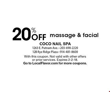 20% Off massage & facial. With this coupon. Not valid with other offers or prior services. Expires 2-2-18. Go to LocalFlavor.com for more coupons.