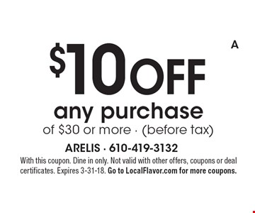 $10 OFF any purchase of $30 or more - (before tax). With this coupon. Dine in only. Not valid with other offers, coupons or deal certificates. Expires 3-31-18. Go to LocalFlavor.com for more coupons.