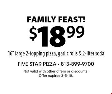 Family Feast! $18.99 16