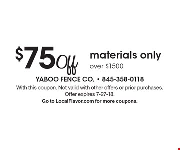 $75 off materials only over $1500. With this coupon. Not valid with other offers or prior purchases. Offer expires 7-27-18. Go to LocalFlavor.com for more coupons.
