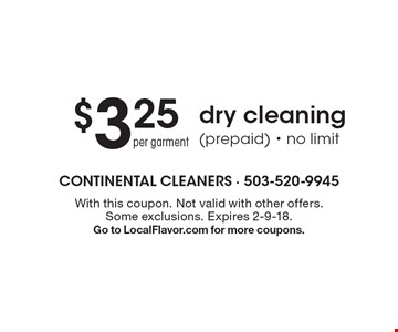 $3.25 per garment dry cleaning(prepaid) - no limit. With this coupon. Not valid with other offers. Some exclusions. Expires 2-9-18. Go to LocalFlavor.com for more coupons.