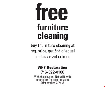 Free furniture cleaning. Buy 1 furniture cleaning at reg. price, get 2nd of equal or lesser value free. With this coupon. Not valid with other offers or prior services. Offer expires 2/2/18.