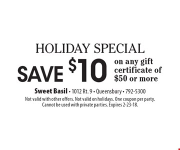 HOLIDAY SPECIAL: Save $10 on any gift certificate of $50 or more. Not valid with other offers. Not valid on holidays. One coupon per party. Cannot be used with private parties. Expires 2-23-18.