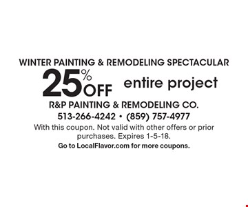 25% off entire project. With this coupon. Not valid with other offers or prior purchases. Expires 1-5-18. Go to LocalFlavor.com for more coupons.