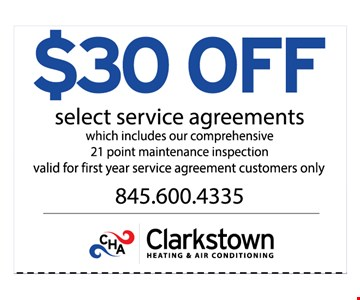 $30 OFF select service agreements - which includes Our comprehensive 21 point maintenance inspection valid for the service agreement customers only