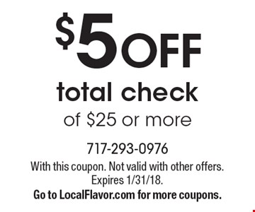 $5 off total check of $25 or more. With this coupon. Not valid with other offers. Expires 1/31/18. Go to LocalFlavor.com for more coupons.