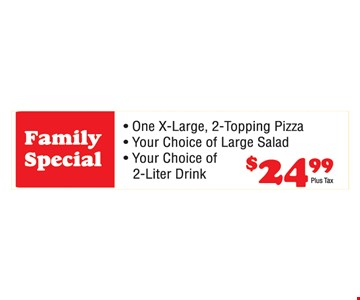 Family Special $24.99 Plus Tax