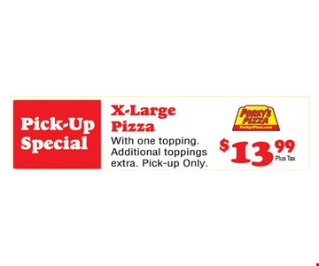 Pick-Up Special X-Large Pizza $13.99 Plus Tax