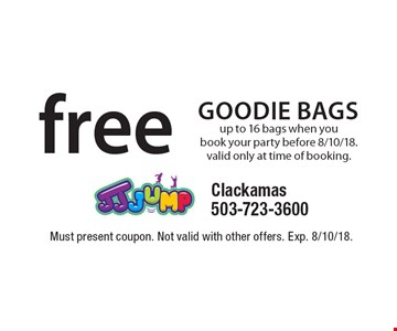 Free goodie bags up to 16 bags when you book your party before 8/10/18. valid only at time of booking. Must present coupon. Not valid with other offers. Exp. 8/10/18.