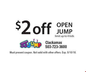 $2 off open jump limit up to 4 kids. Must present coupon. Not valid with other offers. Exp. 8/10/18.