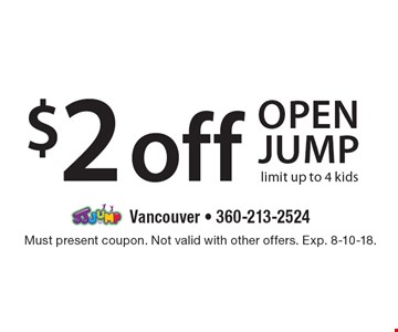 $2 off open jump. Limit up to 4 kids. Must present coupon. Not valid with other offers. Exp. 8-10-18.