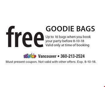 free goodie bags. Up to 16 bags when you book your party before 8-10-18. Valid only at time of booking. Must present coupon. Not valid with other offers. Exp. 8-10-18.