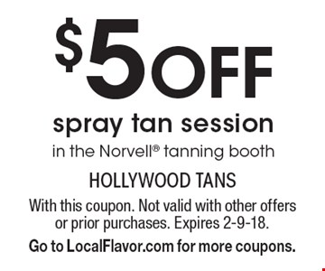 $5 Off spray tan session in the Norvell tanning booth. With this coupon. Not valid with other offers or prior purchases. Expires 2-9-18. Go to LocalFlavor.com for more coupons.