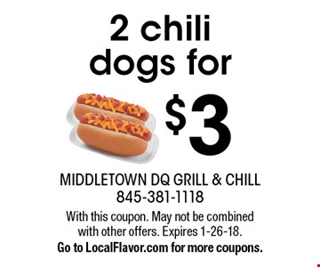 2 chili dogs for $3. With this coupon. May not be combined with other offers. Expires 1-26-18. Go to LocalFlavor.com for more coupons.