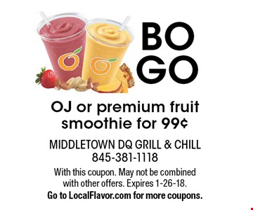 BOGO OJ or premium fruit smoothie for 99¢. With this coupon. May not be combined with other offers. Expires 1-26-18. Go to LocalFlavor.com for more coupons.