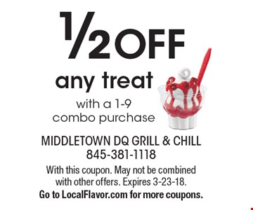 1/2 OFF any treat with a 1-9 combo purchase. With this coupon. May not be combined with other offers. Expires 3-23-18. Go to LocalFlavor.com for more coupons.