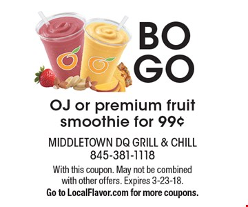 BOGO OJ or premium fruit smoothie for 99¢. With this coupon. May not be combined with other offers. Expires 3-23-18. Go to LocalFlavor.com for more coupons.