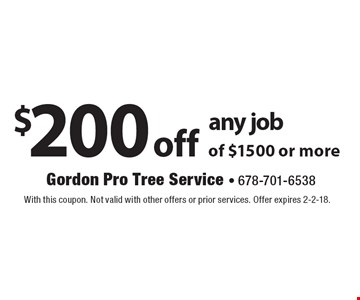 $200 off any job of $1500 or more. With this coupon. Not valid with other offers or prior services. Offer expires 2-2-18.