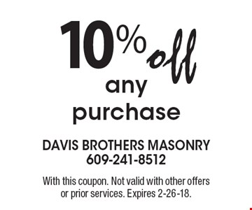 10% off any purchase. With this coupon. Not valid with other offers or prior services. Expires 2-26-18.