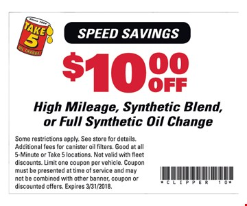 $10 of high mileage, synthetic blend, or full synthetic oil change