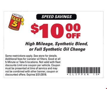 $10 OFF high mileage synthetic blend, or full synthetic oil change