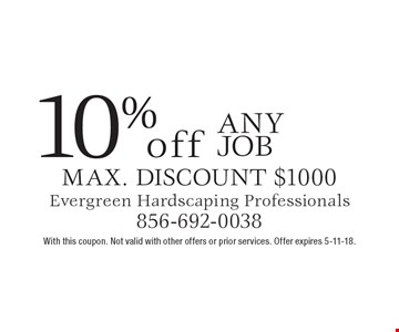 10% off Any JOB, max. discount $1000. With this coupon. Not valid with other offers or prior services. Offer expires 5-11-18.