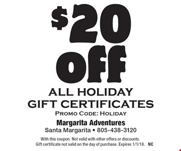 $20 off all holiday gift certificates, Promo Code: Holiday. With this coupon. Not valid with other offers or discounts. Gift certificate not valid on the day of purchase. Expires 1/1/18.