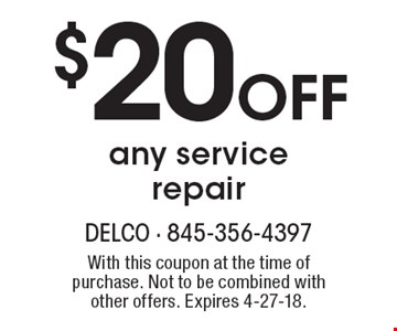 $20 OFF any service repair. With this coupon at the time of purchase. Not to be combined with other offers. Expires 4-27-18.