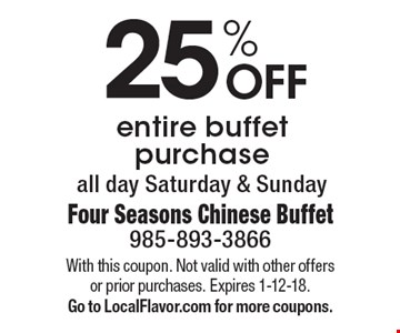 25% OFF entire buffet purchase all day Saturday & Sunday. With this coupon. Not valid with other offers or prior purchases. Expires 1-12-18. Go to LocalFlavor.com for more coupons.