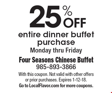 25% OFF entire dinner buffet purchase Monday thru Friday. With this coupon. Not valid with other offers or prior purchases. Expires 1-12-18. Go to LocalFlavor.com for more coupons.