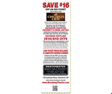 Save $16 Off An $89 Ticket. Valid Only For A Chorus Line.