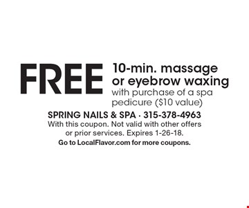 Free 10-min. massage or eyebrow waxing with purchase of a spa pedicure ($10 value). With this coupon. Not valid with other offers or prior services. Expires 1-26-18. Go to LocalFlavor.com for more coupons.