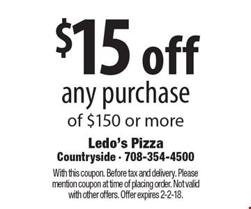 $15 off any purchase of $150 or more. With this coupon. Before tax and delivery. please mention coupon at time of placing order. Not valid with other offers. Offer expires 2-2-18.