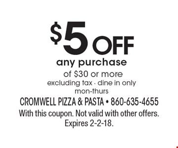 $5 OFF any purchase of $30 or more excluding tax - dine in only mon-thurs. With this coupon. Not valid with other offers. Expires 2-2-18.