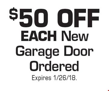 $50 Off Each New Garage Door Ordered. Expires 1/26/18.