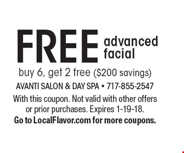 FREE advanced facial buy 6, get 2 free ($200 savings). With this coupon. Not valid with other offers or prior purchases. Expires 1-19-18. Go to LocalFlavor.com for more coupons.