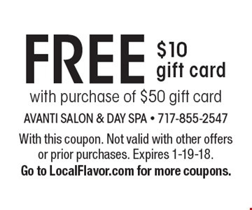 FREE $10 gift card with purchase of $50 gift card. With this coupon. Not valid with other offers or prior purchases. Expires 1-19-18. Go to LocalFlavor.com for more coupons.