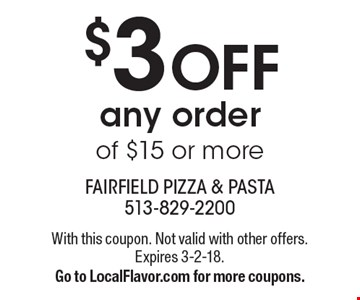 $3 OFF any order of $15 or more. With this coupon. Not valid with other offers. Expires 3-2-18. Go to LocalFlavor.com for more coupons.