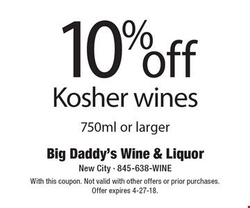 10% off Kosher wines 750ml or larger. With this coupon. Not valid with other offers or prior purchases. Offer expires 4-27-18.