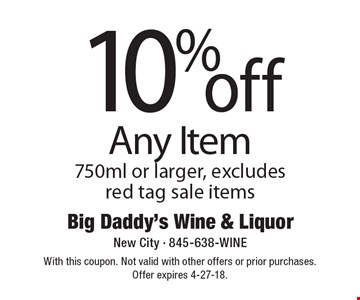 10% off Any Item 750ml or larger, excludes red tag sale items. With this coupon. Not valid with other offers or prior purchases. Offer expires 4-27-18.