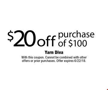 $20 off purchase of $100. With this coupon. Cannot be combined with other offers or prior purchases. Offer expires 6/22/18.