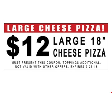 $12 large 18 inch cheese pizza