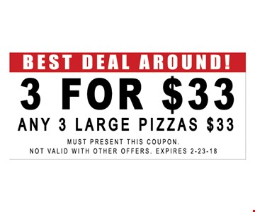 3 for $33 any 3 large pizzas