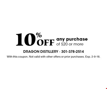 10% Off any purchase of $20 or more. With this coupon. Not valid with other offers or prior purchases. Exp. 2-9-18.