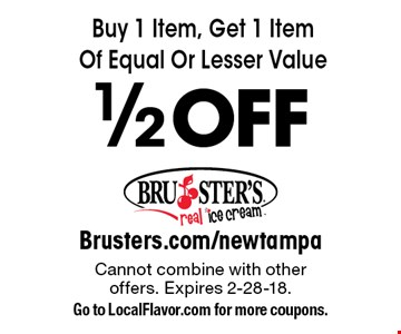 1/2 OFF Item. Buy 1 Item, Get 1 Item Of Equal Or Lesser Value 1/2 OFF. Cannot combine with other offers. Expires 2-28-18. Go to LocalFlavor.com for more coupons.