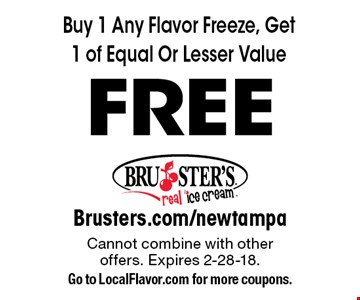 FREE Flavor Freeze. Buy 1 Any Flavor Freeze, Get 1 of Equal Or Lesser Value FREE. Cannot combine with other offers. Expires 2-28-18. Go to LocalFlavor.com for more coupons.