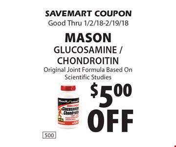 $5.00 off Mason Glucosamine / Chondroitin Original Joint Formula Based On Scientific Studies. SAVEMART COUPON Good Thru 1/2/18-2/19/18.
