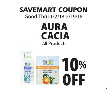 10% Off Aura Cacia All Products. SAVEMART COUPON Good Thru 1/2/18-2/19/18.