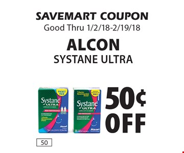 50¢ Off ALCON Systane Ultra. SAVEMART COUPON Good Thru 1/2/18-2/19/18.