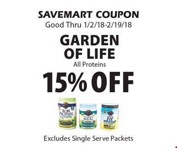 15% off Garden Of Life All Proteins Excludes Single Serve Packets. SAVEMART COUPON Good Thru 1/2/18-2/19/18.